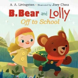 B. Bear and Lolly: Off to School (Hardcover)