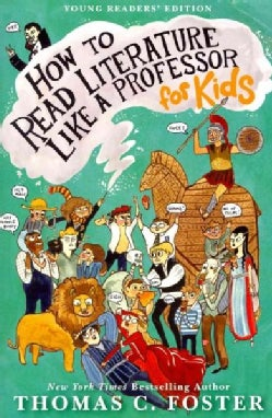 How to Read Literature Like a Professor: For Kids (Paperback)