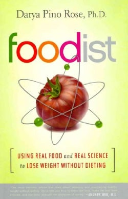Foodist: Using Real Food and Real Science to Lose Weight Without Dieting (Hardcover)