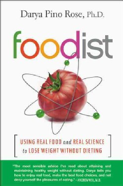 Foodist: Using Real Food and Real Science to Lose Weight Without Dieting (Paperback)