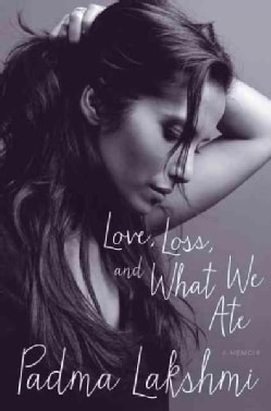 Love, Loss, and What We Ate (Hardcover)