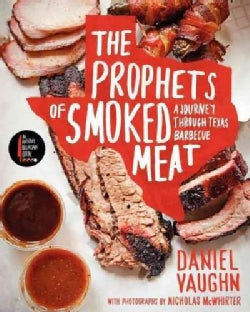 The Prophets of Smoked Meat: A Journey Through Texas Barbecue (Hardcover)