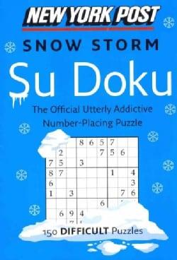 New York Post Snow Storm Su Doku: 150 Difficult Puzzles (Paperback)