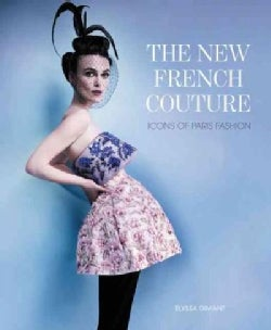 The New French Couture: Icons of Paris Fashion (Hardcover)