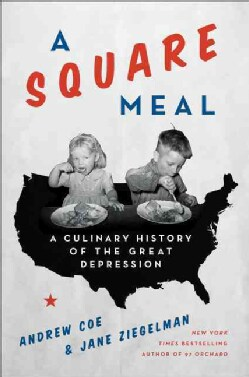 A Square Meal: A Culinary History of the Great Depression (Hardcover)