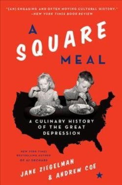 A Square Meal: A Culinary History of the Great Depression (Paperback)