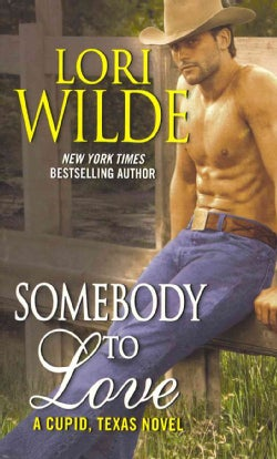 Somebody to Love: A Cupid, Texas Novel (Paperback)