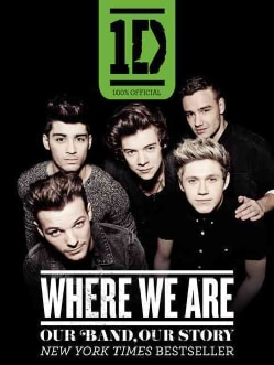 One Direction: Where We Are; Our Band, Our Story: 100% Official (Paperback)