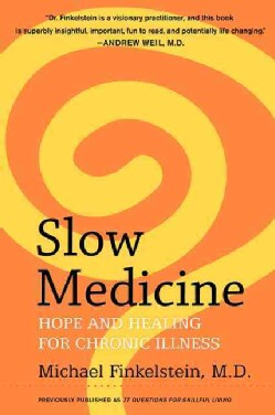 Slow Medicine: Hope and Healing for Chronic Illness (Paperback)
