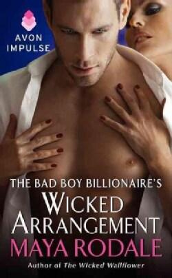 The Bad Boy Billionaire's Wicked Arrangement (Paperback)