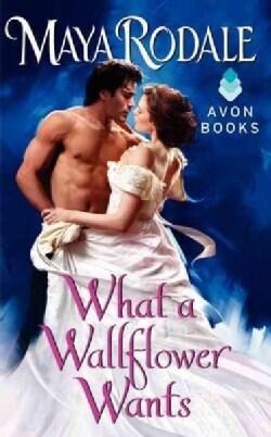 What a Wallflower Wants (Paperback)