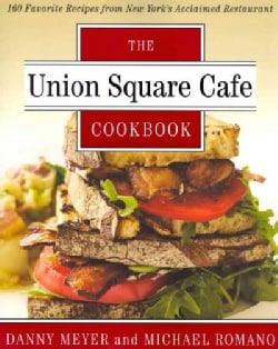 The Union Square Cafe Cookbook: 160 Favorite Recipes from New York's Acclaimed Restaurant (Paperback)
