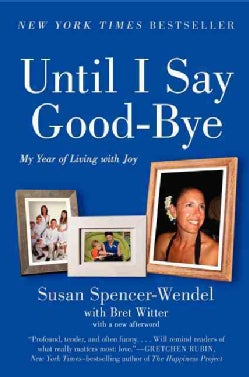 Until I Say Good-Bye: My Year of Living With Joy (Paperback)