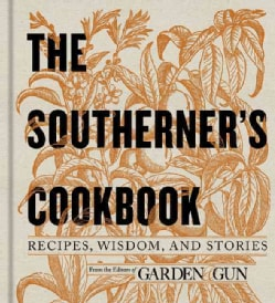 The Southerner's Cookbook: Recipes, Wisdom, and Stories (Hardcover)