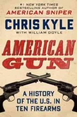 American Gun: A History of the U.S. in Ten Firearms (Hardcover)