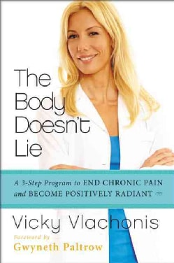 The Body Doesn't Lie: A 3-Step Program to End Chronic Pain and Become Positively Radiant (Paperback)