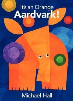It's an Orange Aardvark! (Hardcover)