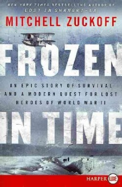 Frozen in Time: An Epic Story of Survival and a Modern Quest for Lost Heroes of World War II (Paperback)
