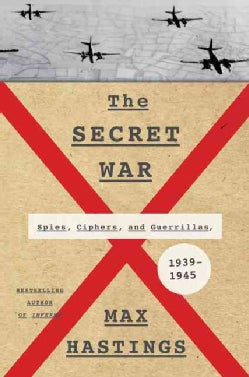 The Secret War: Spies, Ciphers, and Guerrillas, 1939-1945 (Hardcover)