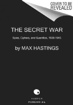 The Secret War: Spies, Ciphers, and Guerrillas 1939-1945 (Paperback)
