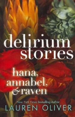 Delirium Stories: Hana, Annabel, & Raven (Paperback)