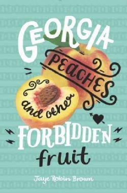 Georgia Peaches and Other Forbidden Fruit (Hardcover)
