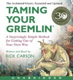Taming Your Gremlin: A Surprisingly Simple Method for Getting Out of Your Own Way (CD-Audio)