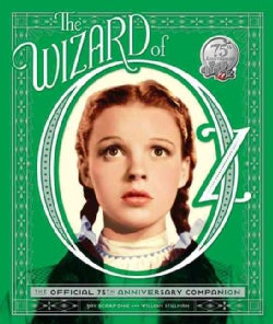 The Wizard of Oz: The Official 75th Anniversary Companion (Hardcover)