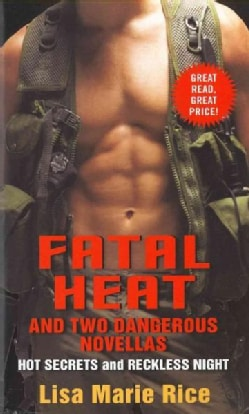 Fatal Heat and Two Dangerous Novellas: Hot Secrets and Reckless Night (Paperback)