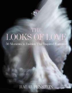 The Looks of Love: 50 Moments in Fashion That Inspired Romance (Hardcover)