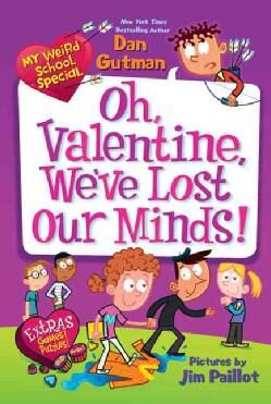 Oh, Valentine, We've Lost Our Minds! (Paperback)