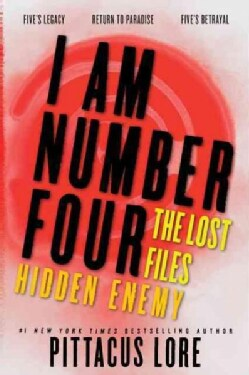 I Am Number Four: The Lost Files: Hidden Enemy (Paperback)