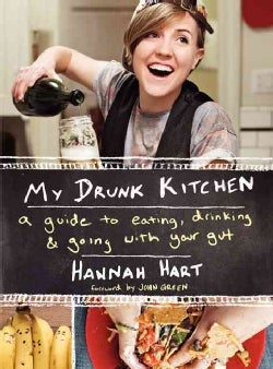 My Drunk Kitchen: A Guide to Eating, Drinking, & Going With Your Gut (Hardcover)