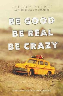 Be Good Be Real Be Crazy (Hardcover)