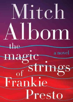 The Magic Strings of Frankie Presto (Hardcover)
