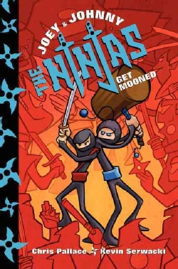 Joey and Johnny, the Ninjas Get Mooned (Hardcover)