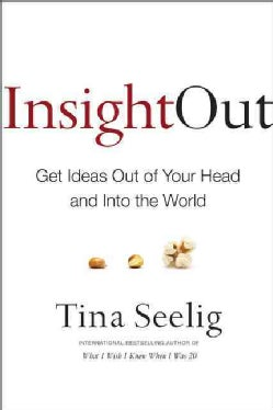 Insight Out: Get Ideas Out of Your Head and into the World (Hardcover)