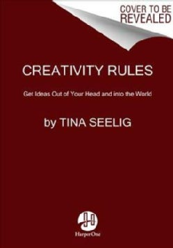 Creativity Rules: Get Ideas Out of Your Head and into the World (Paperback)