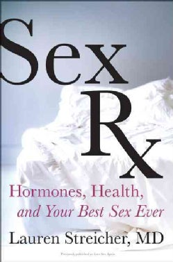 Sex Rx: Hormones, Health, and Your Best Sex Ever (Paperback)