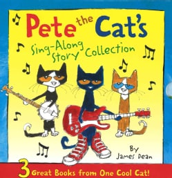 Pete the Cat's Sing-Along Story Collection: 3 Great Books from One Cool Cat! (Hardcover)