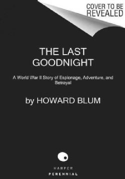 The Last Goodnight: A World War II Story of Espionage, Adventure, and Betrayal (Paperback)