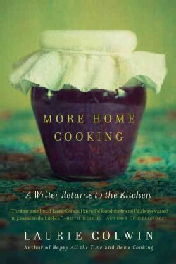 More Home Cooking: A Writer Returns to the Kitchen (Paperback)