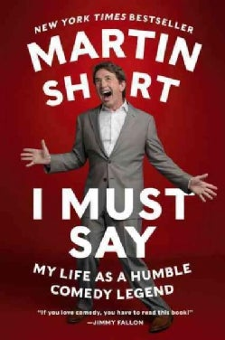I Must Say: My Life As a Humble Comedy Legend (Paperback)