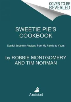 Sweetie Pie's Cookbook: Soulful Southern Recipes, from My Family to Yours (Paperback)