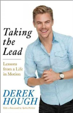 Taking the Lead: Lessons from a Life in Motion (Hardcover)