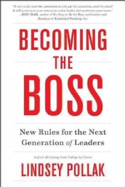 Becoming the Boss: New Rules for the Next Generation of Leaders (Paperback)