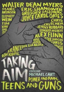 Taking Aim: Power and Pain, Teens and Guns (Hardcover)