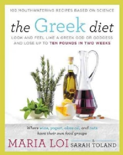 The Greek Diet: Look and Feel Like a Greek God or Goddess and Lose Up to Ten Pounds in Two Weeks (Paperback)