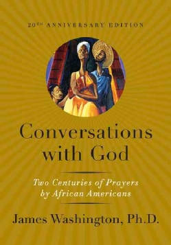 Conversations With God: Two Centuries of Prayers by African Americans (Hardcover)