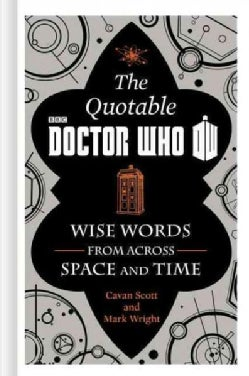 The Official Quotable Doctor Who: Wise Words from Across Space and Time (Hardcover)